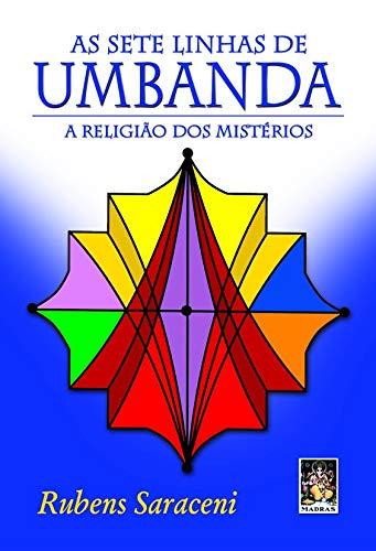 Sete linhas de Umbanda, As. A Religião Dos Mistérios