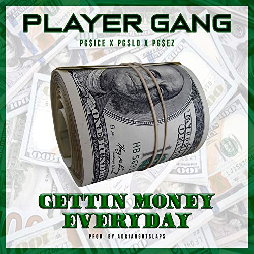 Gettin' Money Everyday (feat. PG$ld & PG$ez) [Explicit]