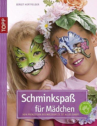 Schminkspaß für Mädchen: Von Prinzessin bis Mietzekatze ist alles dabei (kreativ.kompakt.)