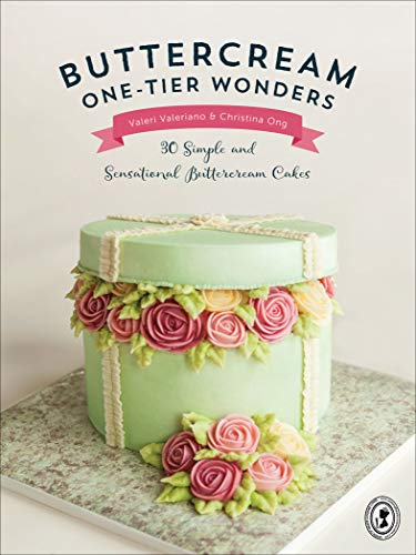 Buttercream One-Tier Wonders: 30 Simple and Sensational Buttercream Cakes (English Edition)