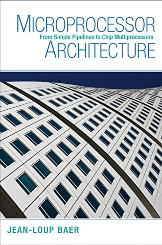 Compare Textbook Prices for Microprocessor Architecture: From Simple Pipelines to Chip Multiprocessors 1st Edition ISBN 9780521769921 by Baer, Jean-Loup