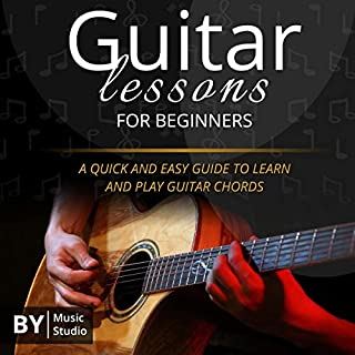 Guitar Lessons for Beginners     The Quick and Easy Guide to Learn and Play Guitar Chords              By:                                                                                                                                 Music Studio                               Narrated by:                                                                                                                                 Dave Wright                      Length: 3 hrs and 26 mins     Not rated yet     Overall 0.0
