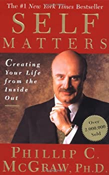 Paperback Self Matters: Creating Your Life from the Inside Out Book
