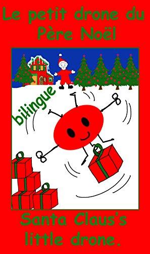 Le petit drone du Père Noël-Santa Claus's little drone (les aventures de Luce et Luc et Velue) (French Edition)