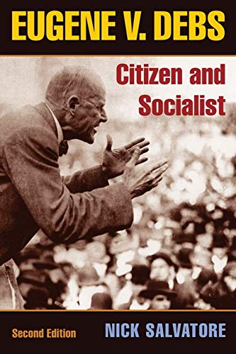 Eugene V. Debs: Citizen and Socialist (Working Class in American History (Paperback))