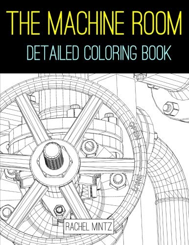 The Machine Room - Detailed Coloring Book: 3D Geometric Patterns - Pipes, Valves, Cylinders! Advanced Level to Color