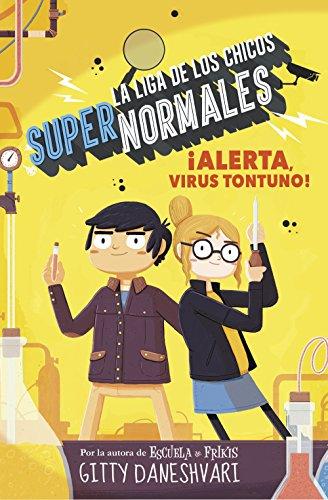 Alerta, virus tontuno! (La liga de los chicos súper normales 2) eBook: Daneshvary, Gitty: Amazon.es: Tienda Kindle