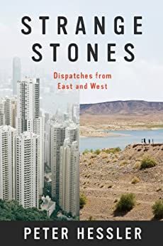 Strange Stones: Dispatches from East and West (English Edition) par [Peter Hessler]