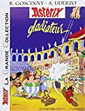 Astérix La Grande Collection - Astérix gladiateur - n°4 (Asterix La Grande Collection) (French Edition) by Rene Goscinny Albert Urdezo(2007-05-15) - Asterix-Hachette (Educa Books) - 01/01/2007