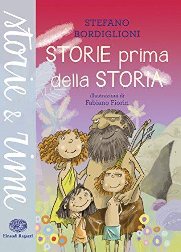 Storie prima della storia. Ediz. illustrata