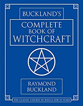 Buckland s Complete Book of Witchcraft  Llewellyn s Practical Magick