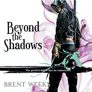 Beyond the Shadows     Night Angel Trilogy, Book 3              By:                                                                                                                                 Brent Weeks                               Narrated by:                                                                                                                                 Paul Boehmer                      Length: 22 hrs and 44 mins     5,972 ratings     Overall 4.6