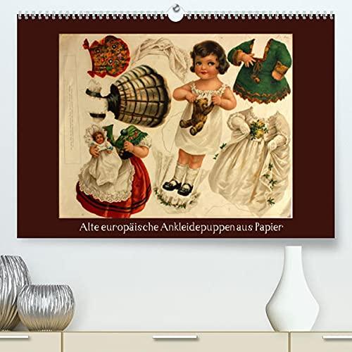 Alte europäische Ankleidepuppen aus Papier (Premium, hochwertiger DIN A2 Wandkalender 2022, Kunstdruck in Hochglanz): Charmante alte Bögen mit ... (Monatskalender, 14 Seiten ) (CALVENDO Kunst)