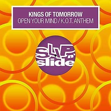 Open Your Mind / K.O.T. Anthem