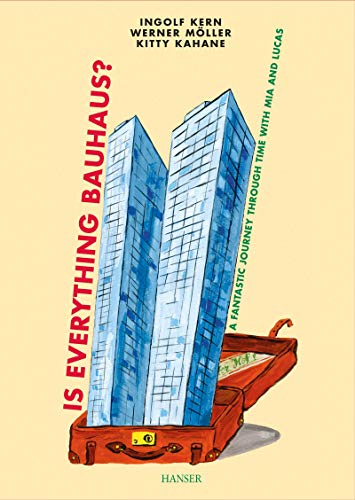 Is everything Bauhaus?: A fantastic journey through time with Mia and Lucas