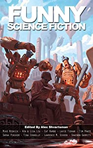 Funny Science Fiction (Unidentified Funny Objects Annual Anthology Series of Humorous SF/F)