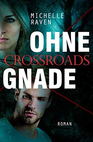 Ohne Gnade (Crossroads 1)