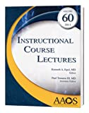 Instructional Course Lectures, Volume 60, 2011 (Aaos Instructional Course Lectures) - Kenneth A. Egol