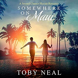 Somewhere on Maui                   By:                                                                                                                                 Toby Neal                               Narrated by:                                                                                                                                 Sara Malia Hatfield                      Length: 7 hrs and 25 mins     22 ratings     Overall 4.4