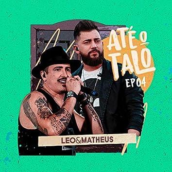 Até o Talo, EP 04