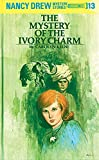 The Mystery of the Ivory Charm (Nancy Drew, Book 13)