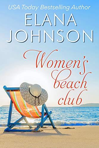 Women's Beach Club: A Sweet Beach Read (Getaway Bay Resort Romance Book 3)