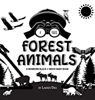I See Forest Animals: A Newborn Black & White Baby Book (High-Contrast Design & Patterns) (Bear, Moose, Deer, Cougar, Wolf, Fox, Beaver, Skunk, Owl, Eagle, Woodpecker, Bat, and More!) (Engage Early Readers: Children's Learning Books)