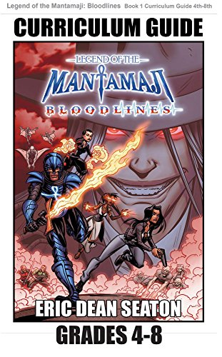 Legend of the Mantamaji: Bloodlines Curriculum Guide Grades 4 to 8 (English Edition)