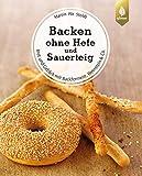 Backen ohne Hefe und Sauerteig: Brot und Gebäck mit Backferment, Weinstein & Co.