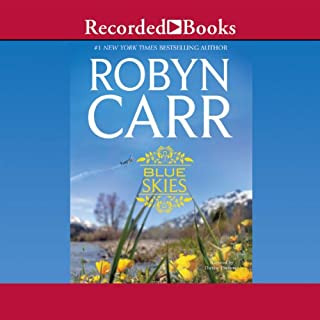 Blue Skies                   By:                                                                                                                                 Robyn Carr                               Narrated by:                                                                                                                                 Therese Plummer                      Length: 11 hrs and 19 mins     509 ratings     Overall 4.5