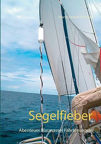 Segelfieber: Abenteuer Blauwasser Fahrtensegeln