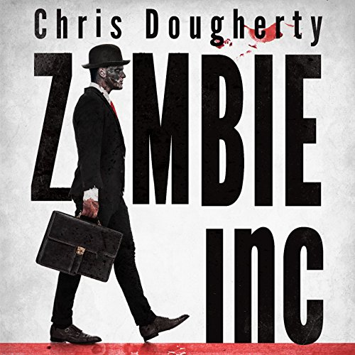 Zombie, Inc.                   By:                                                                                                                                 Chris Dougherty                               Narrated by:                                                                                                                                 Jon Specht                      Length: 8 hrs and 45 mins     6 ratings     Overall 3.5