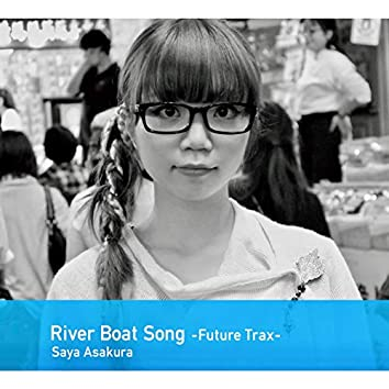 River Boat Song -Future Trax-