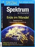 Spektrum Spezial - Erde im Wandel: Geophysik mit menschlicher Einmischung (Spektrum Spezial - Physik, Mathematik, Technik)