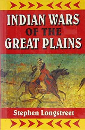 Indian Wars of the Great Plains by Stephen Longstreet (1970-05-02)