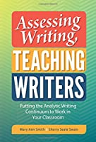 Assessing Writing, Teaching Writers: Putting the Analytic Writing Continuum to Work in Your Classroom (Language and Literacy)