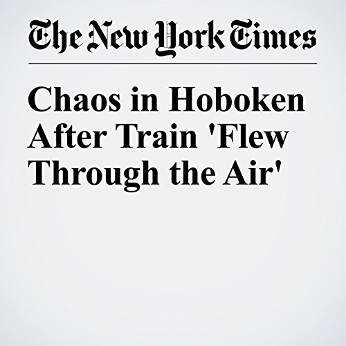 Chaos in Hoboken After Train 'Flew Through the Air' cover art