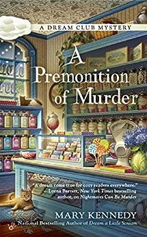 A Premonition of Murder (Dream Club Mystery Book 3) by [Mary Kennedy]