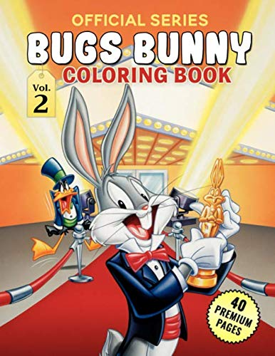 BUGS BUNNY Coloring Book Vol2: Activity Colouring Book For Kids And Adult Includes 40 Pages High Quality Images Of Baby BUGS BUNNY,Great Activity Book Gift for Boys And Girls