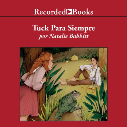 Tuck Para Siempre [Tuck Everlasting] audiobook cover art