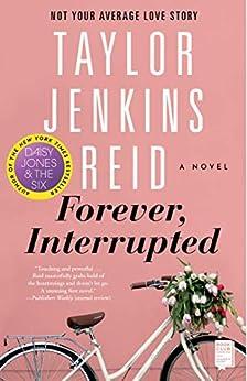 Forever, Interrupted: A Novel by [Taylor Jenkins Reid]