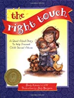 The Right Touch: A Read Aloud Story to Help Prevent Child Sexual Abuse (Jody Bergsma Collection)