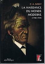 La naissance du Monde moderne 1780-1914 de Bayly C. A.