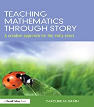 Teaching Mathematics through Story: A creative approach for the early years