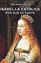 Isabel la Católica: Por qué es santa (Spanish Edition)