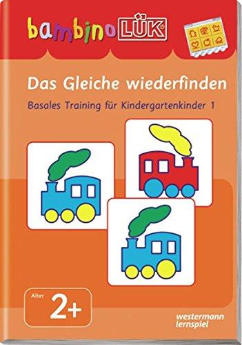 bambinoLÜK-Übungshefte / Kindergarten: bambinoLÜK: Das Gleiche wiederfinden: Basales Training 1 (bambinoLÜK-System, Band 62)