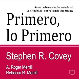 Primero lo Primero: Vivir, amar, aprender, dejar un legado (First Things First Spanish Edition) audiobook cover art