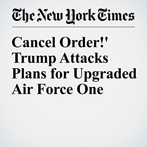 'Cancel Order!' Trump Attacks Plans for Upgraded Air Force One cover art