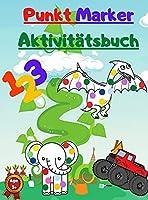 Punkt Marker Aktivitaetsbuch: Mit Mighty Trucks - Dinosaurier - Tiere und Zahlen