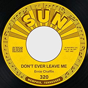 Don't Ever Leave Me / Miracle of You